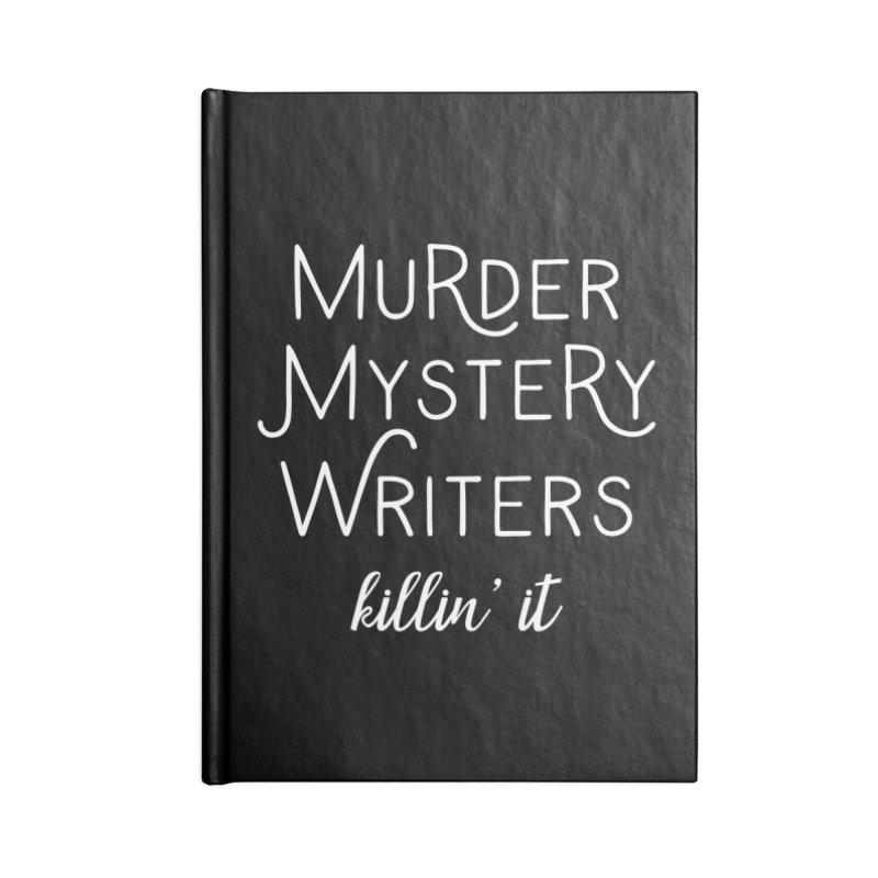 Murder Mystery Writers - Killin' It Accessories Lined Journal Notebook by WritersLife's Artist Shop