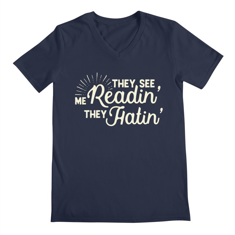 They See Me Readin' Men's Regular V-Neck by WritersLife's Artist Shop