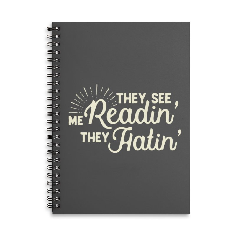 They See Me Readin' Accessories Lined Spiral Notebook by WritersLife's Artist Shop