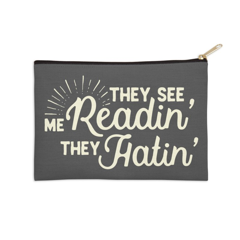 They See Me Readin' Accessories Zip Pouch by WritersLife's Artist Shop