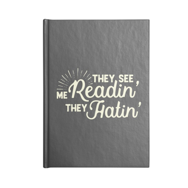 They See Me Readin' Accessories Lined Journal Notebook by WritersLife's Artist Shop
