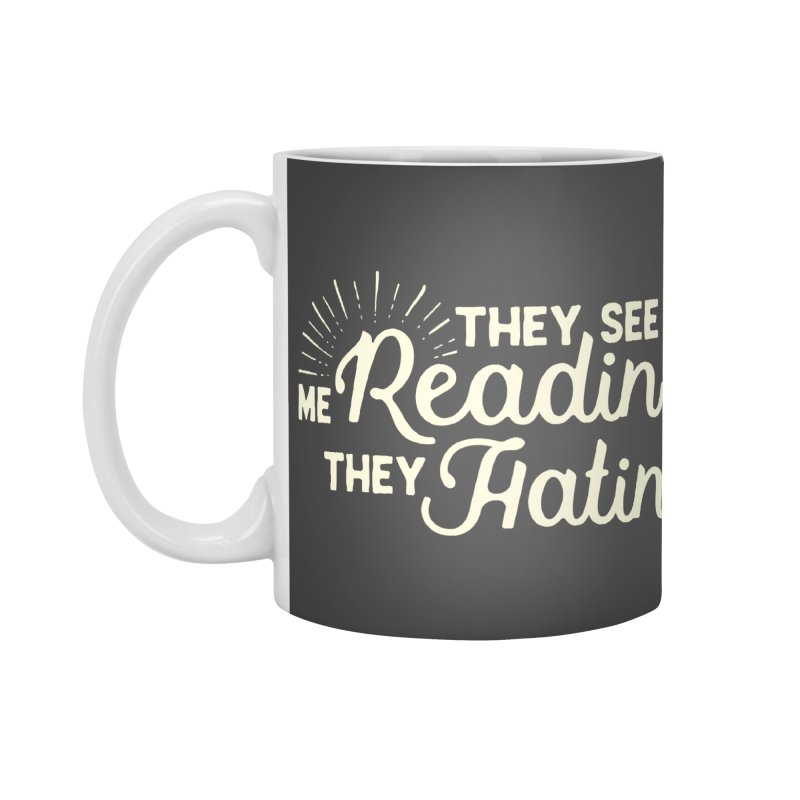 They See Me Readin' Accessories Standard Mug by WritersLife's Artist Shop