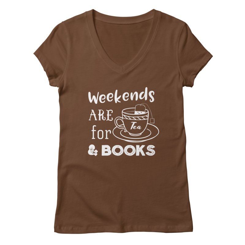 Weekends are for Tea & Books Women's V-Neck by WritersLife's Artist Shop
