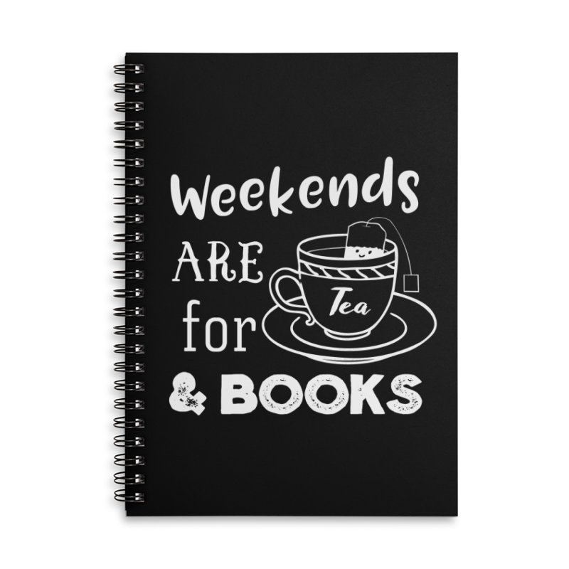 Weekends are for Tea & Books Accessories Lined Spiral Notebook by WritersLife's Artist Shop