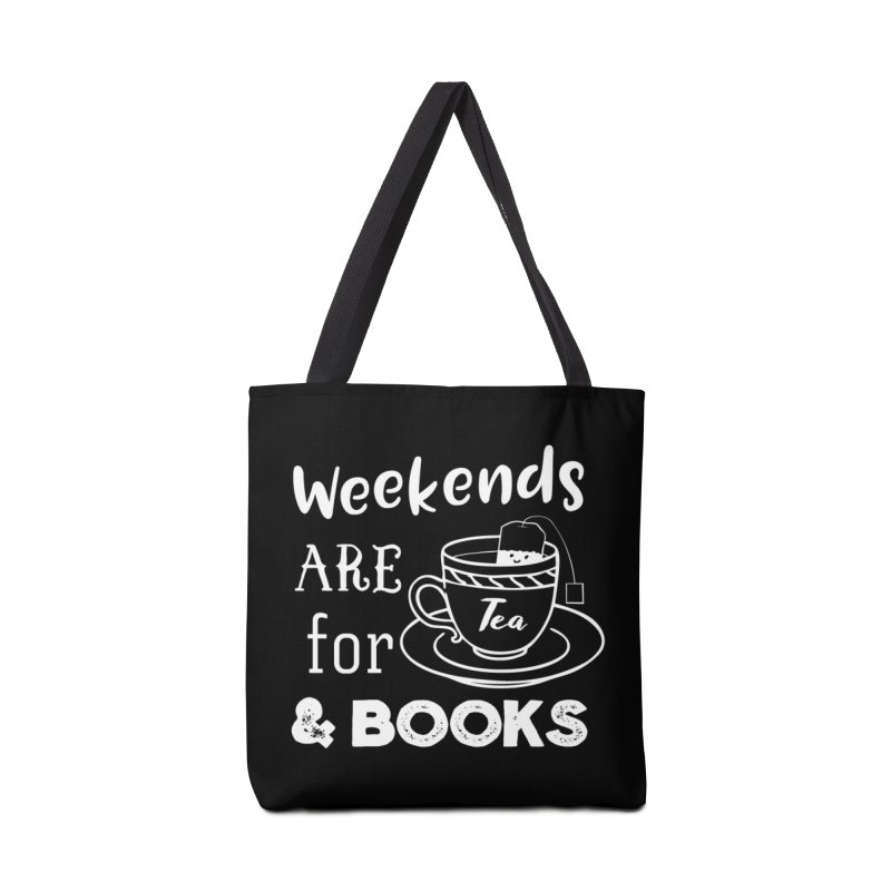 Weekends are for Tea & Books Accessories Tote Bag Bag by WritersLife's Artist Shop