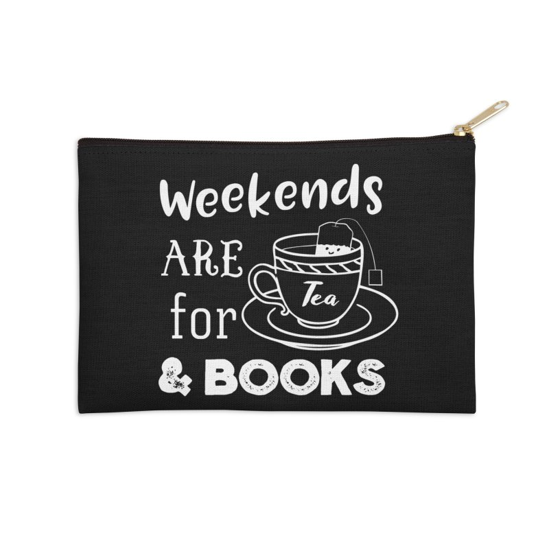 Weekends are for Tea & Books Accessories Zip Pouch by WritersLife's Artist Shop