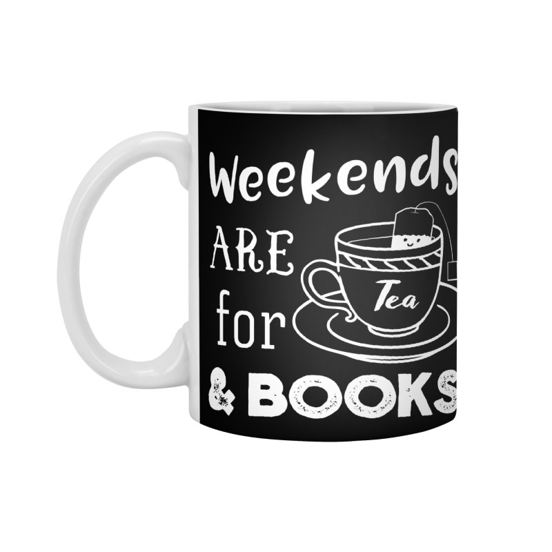 Weekends are for Tea & Books Accessories Standard Mug by WritersLife's Artist Shop
