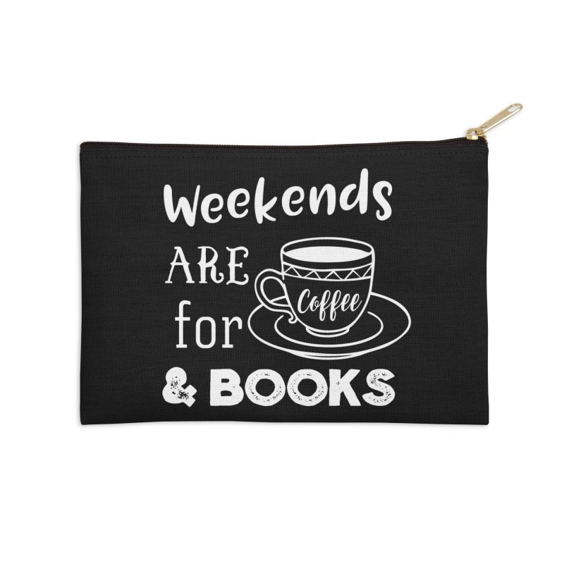 Weekends are for Coffee & Books Accessories Zip Pouch by WritersLife's Artist Shop