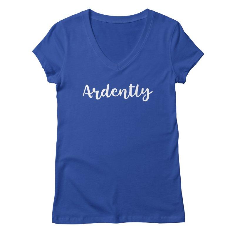 Ardently Women's V-Neck by WritersLife's Artist Shop