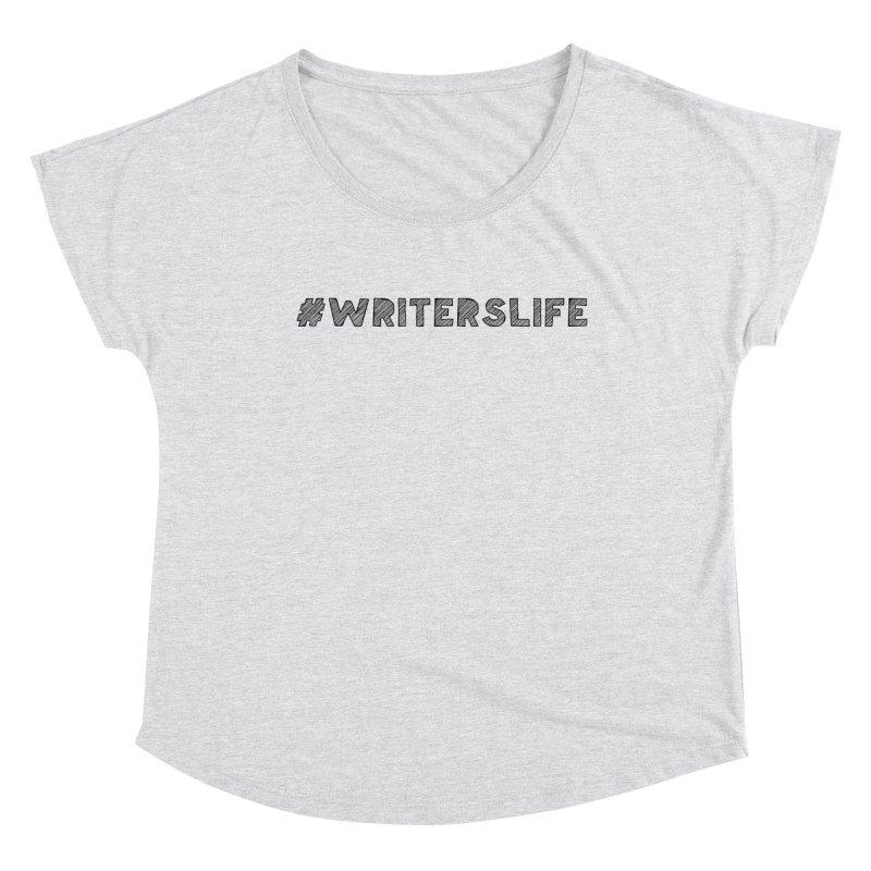 #writerslife sketch Women's Dolman Scoop Neck by WritersLife's Artist Shop