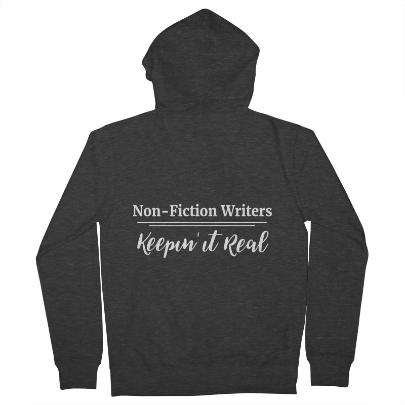 Non-Fiction Writers - Keepin' It Real (Hoodie) Men's French Terry Zip-Up Hoody by WritersLife's Artist Shop