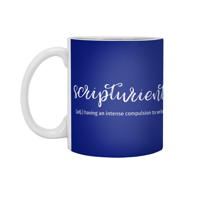 scripturient Accessories Mug by WritersLife's Artist Shop