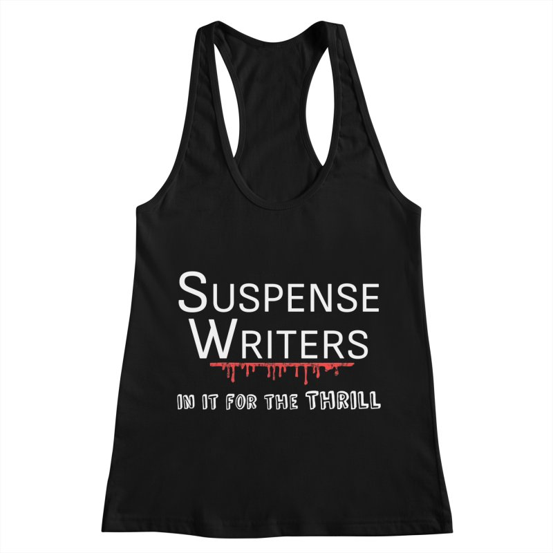 In it for the Thrill Women's Racerback Tank by WritersLife's Artist Shop