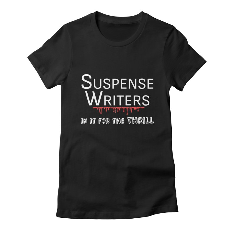 In it for the Thrill Women's Fitted T-Shirt by WritersLife's Artist Shop