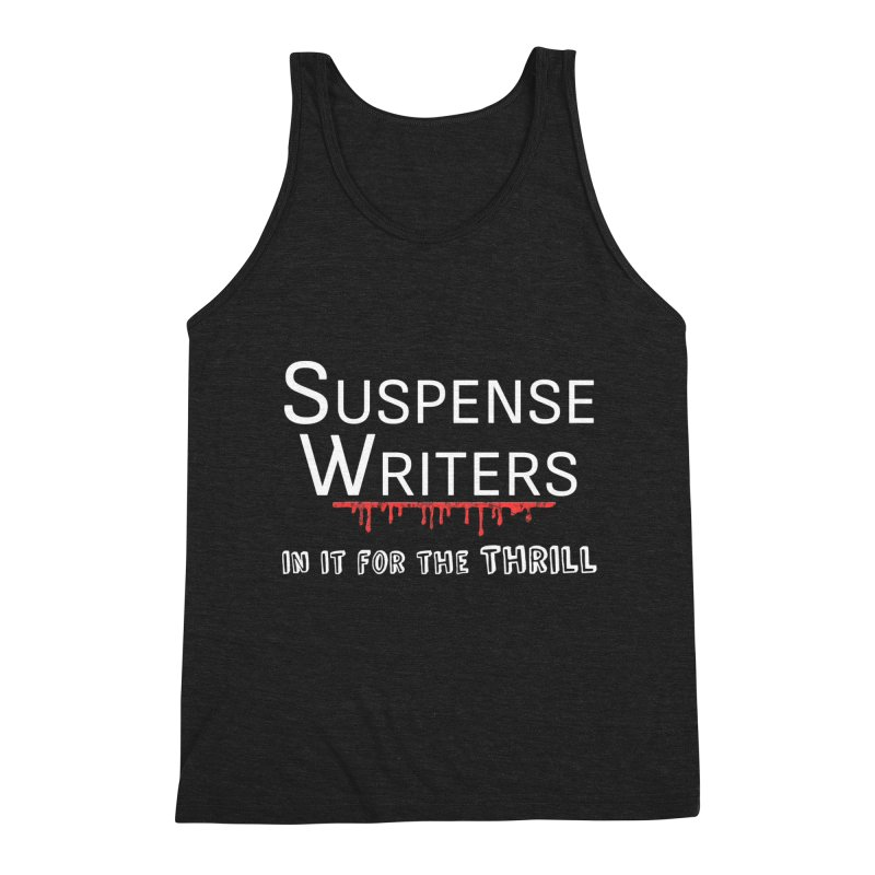 In it for the Thrill Men's Triblend Tank by WritersLife's Artist Shop