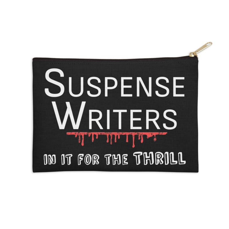 In it for the Thrill Accessories Zip Pouch by WritersLife's Artist Shop