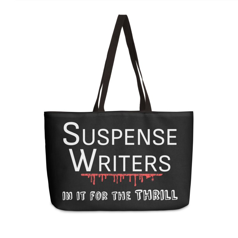 In it for the Thrill Accessories Weekender Bag Bag by WritersLife's Artist Shop