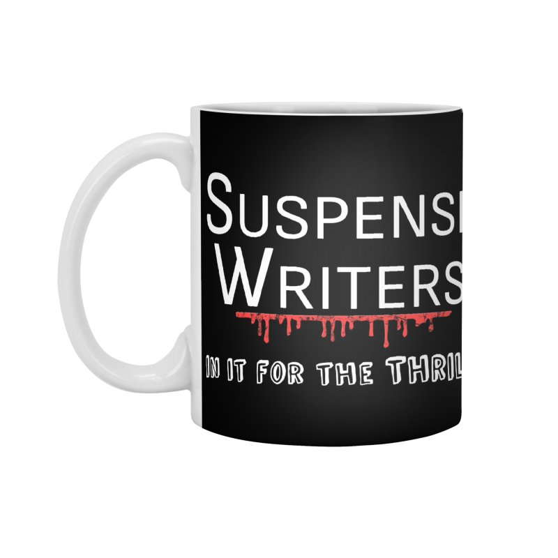 In it for the Thrill Accessories Standard Mug by WritersLife's Artist Shop