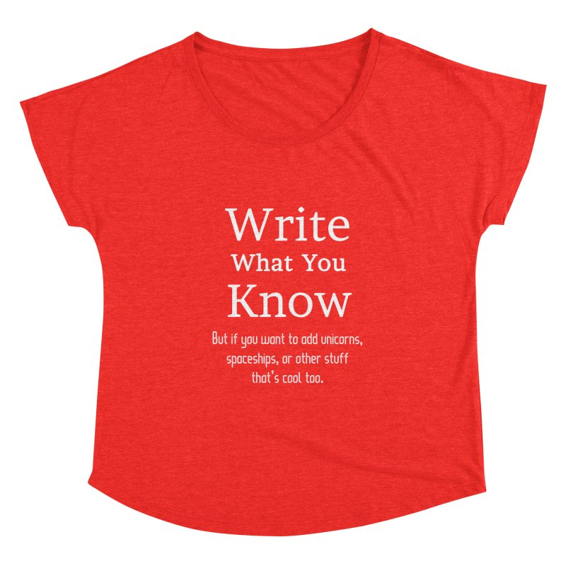 Write What You Know... Women's Scoop Neck by WritersLife's Artist Shop