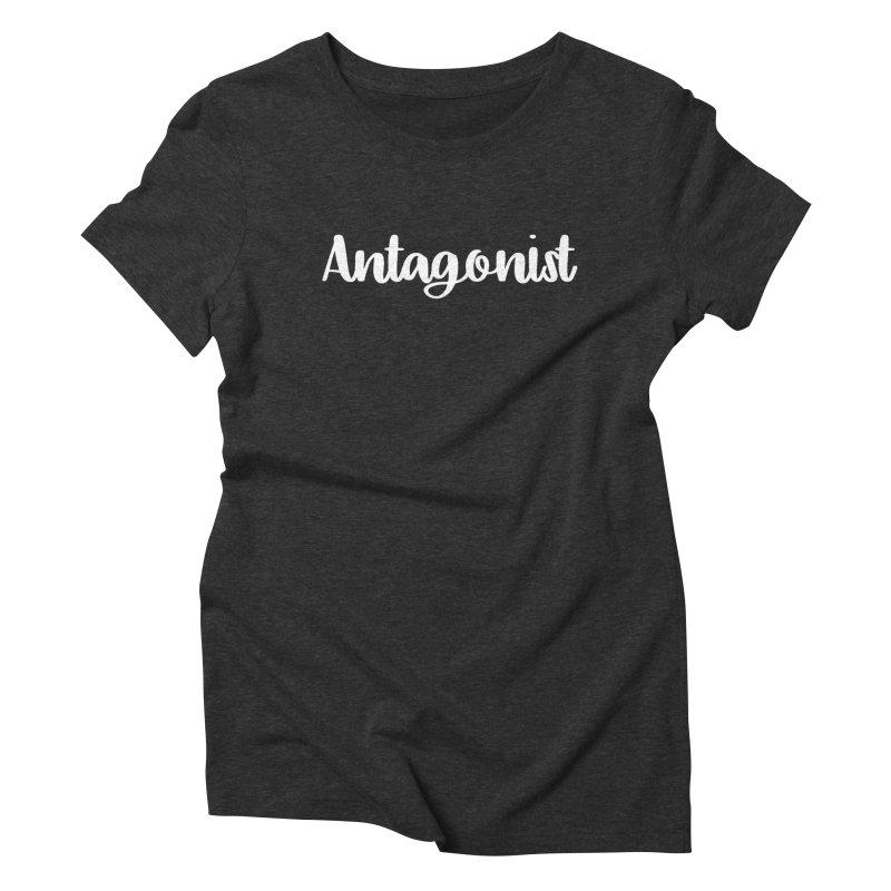 Antagonist Women's Triblend T-Shirt by WritersLife's Artist Shop