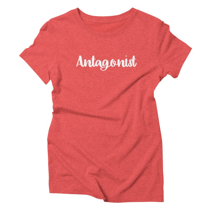 Antagonist Women's Triblend T-shirt by WritersLife's Artist Shop