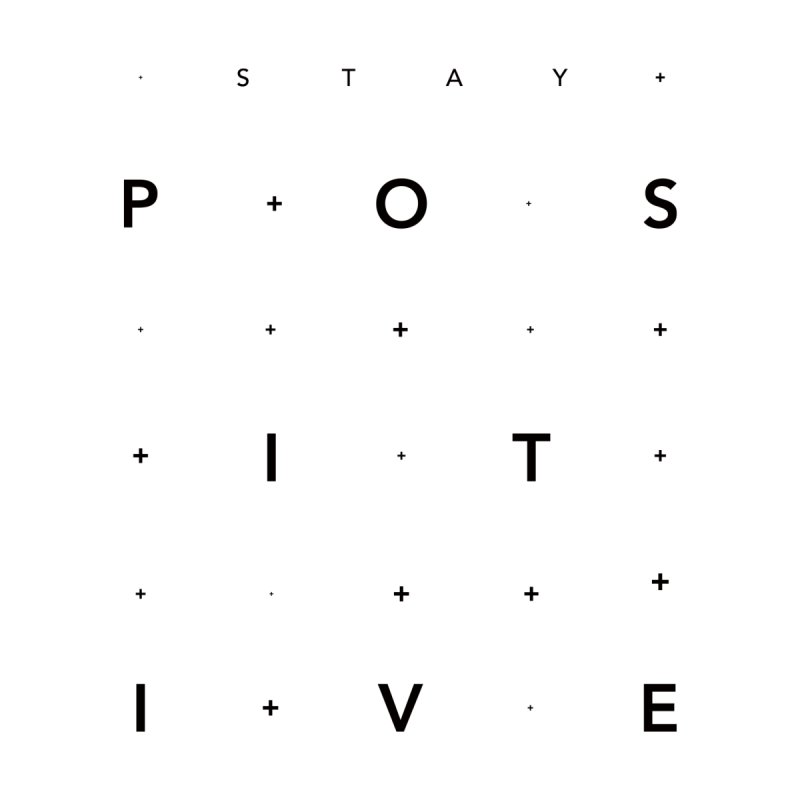 Stay Positive - BLK Men's T-Shirt by What The HTTP?