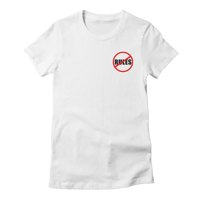 No Rules Women's Fitted T-Shirt by Wunderland Tattoo