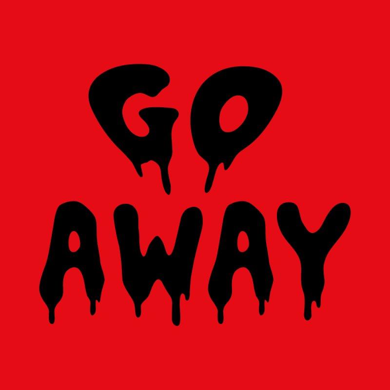 Go Away by wutwedoo