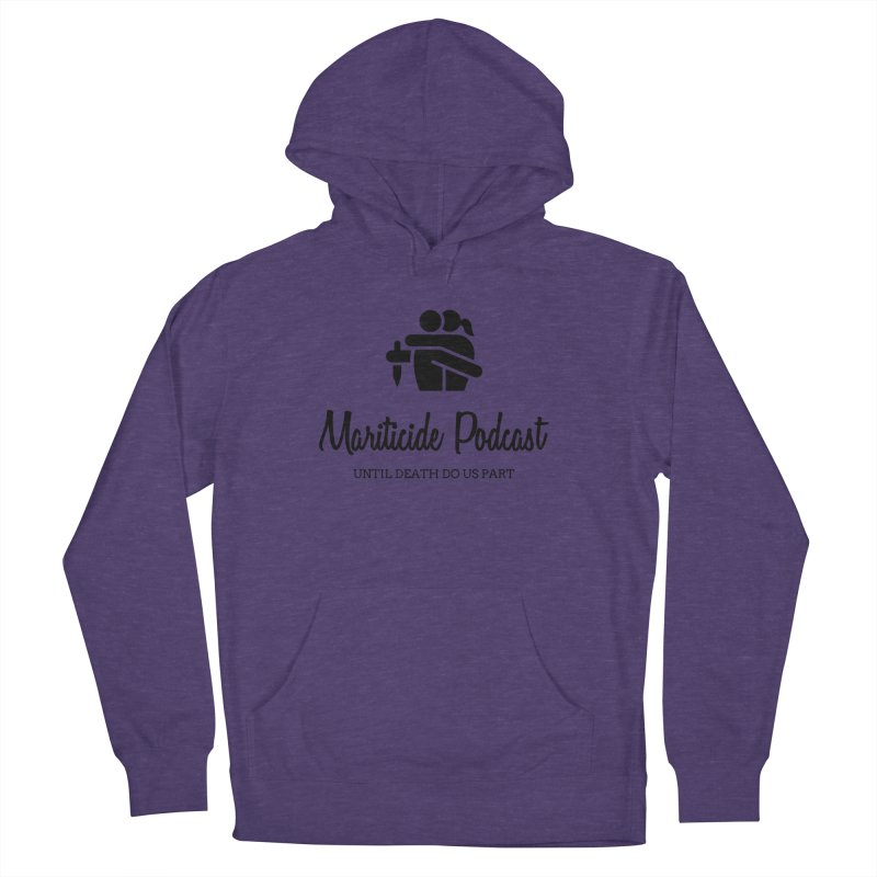The Wife Did It Women's French Terry Pullover Hoody by Mariticide Podcast's Artist Shop