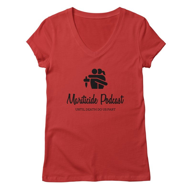 The Wife Did It Women's Regular V-Neck by Mariticide Podcast's Artist Shop