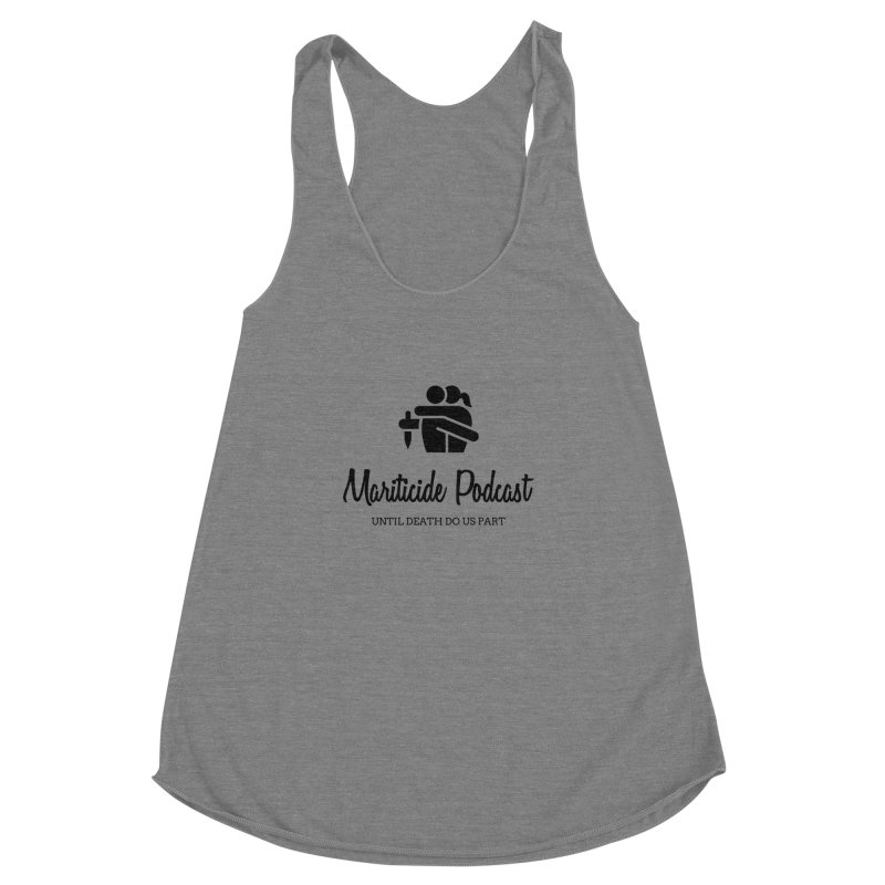 The Wife Did It Women's Racerback Triblend Tank by Mariticide Podcast's Artist Shop