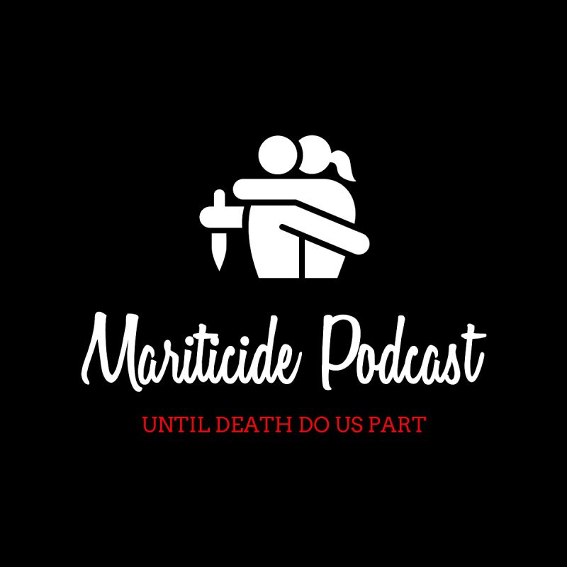 The Husband Did It   by Mariticide Podcast's Artist Shop