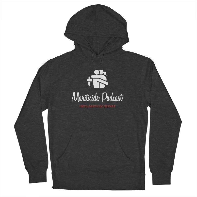 The Husband Did It Men's French Terry Pullover Hoody by Mariticide Podcast's Artist Shop