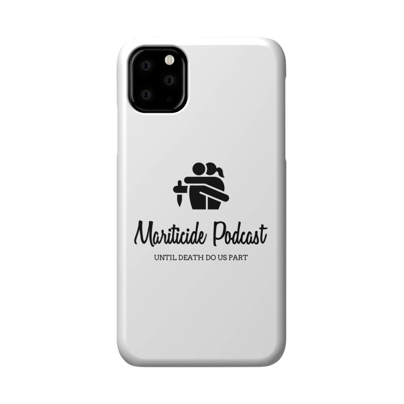 """""""Accessories"""" to Murder Accessories Phone Case by Mariticide Podcast's Artist Shop"""
