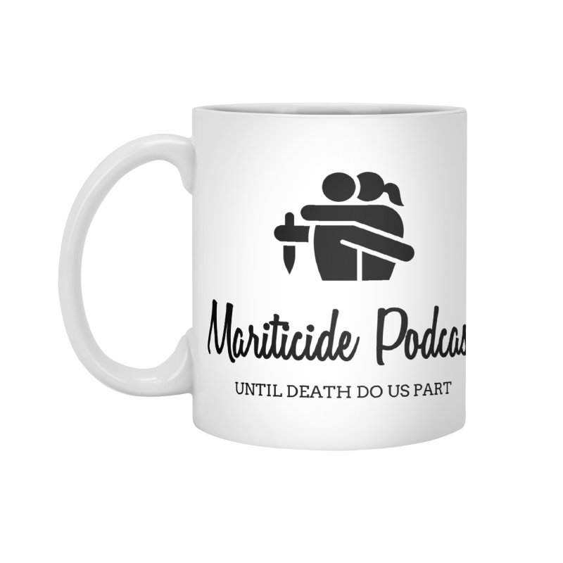 """Accessories"" to Murder Accessories Mug by Mariticide Podcast's Artist Shop"
