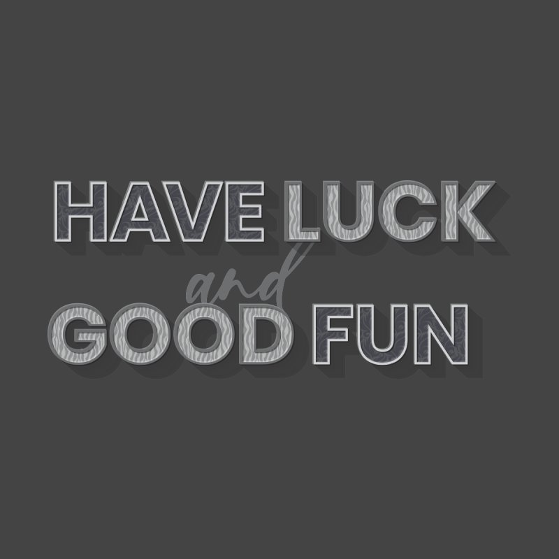 Have Luck and Good Fun Men's Tank by Wylie Craft Co.