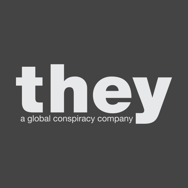 they — a global conspiracy company Men's T-Shirt by Wylie Craft Co.