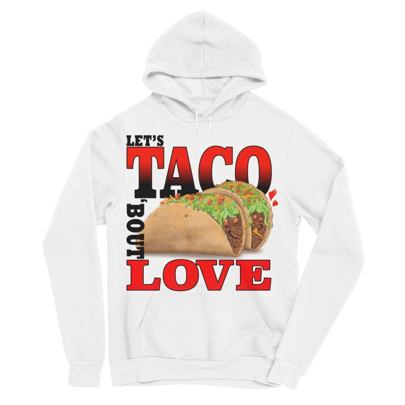 Let's Taco 'Bout Love Men's Sponge Fleece Pullover Hoody by Michelle Wynn's Artist Shop