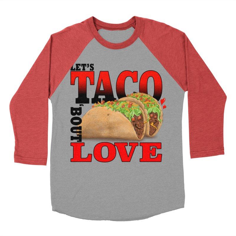 Let's Taco 'Bout Love Women's Baseball Triblend Longsleeve T-Shirt by Michelle Wynn's Artist Shop