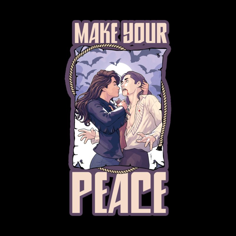 Make Your Peace None  by wynonnaearp's Artist Shop