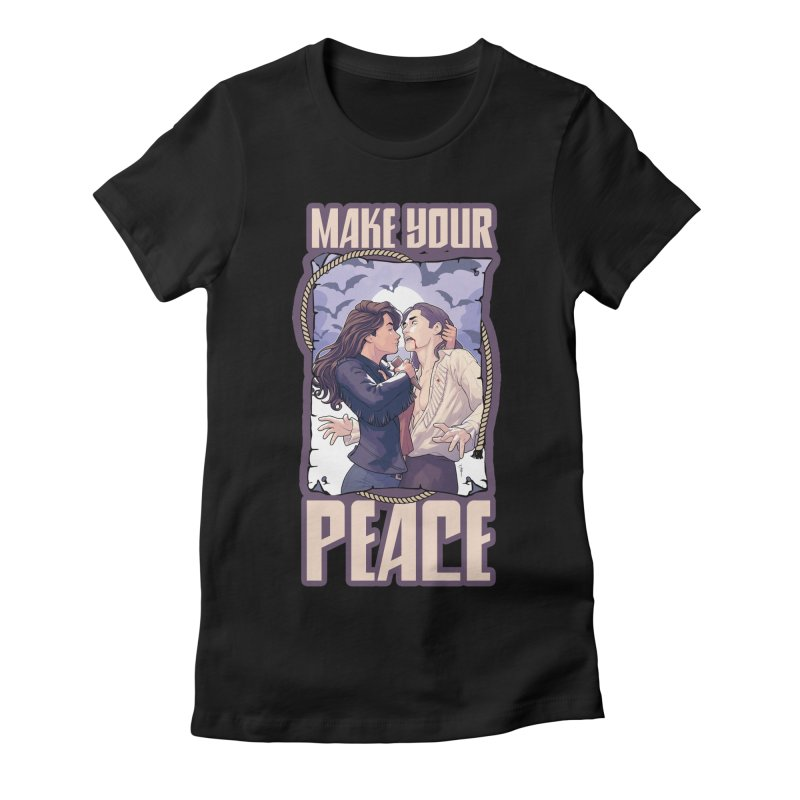 Make Your Peace Women's Fitted T-Shirt by wynonnaearp's Artist Shop