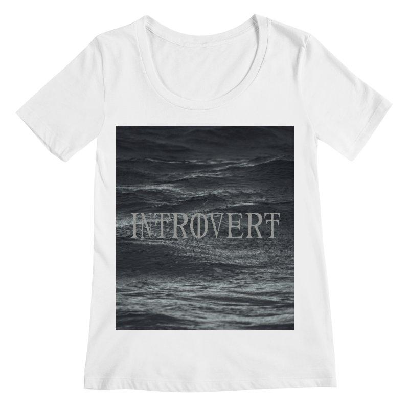 Introvert Women's Regular Scoop Neck by True To My Wyrd's Artist Shop