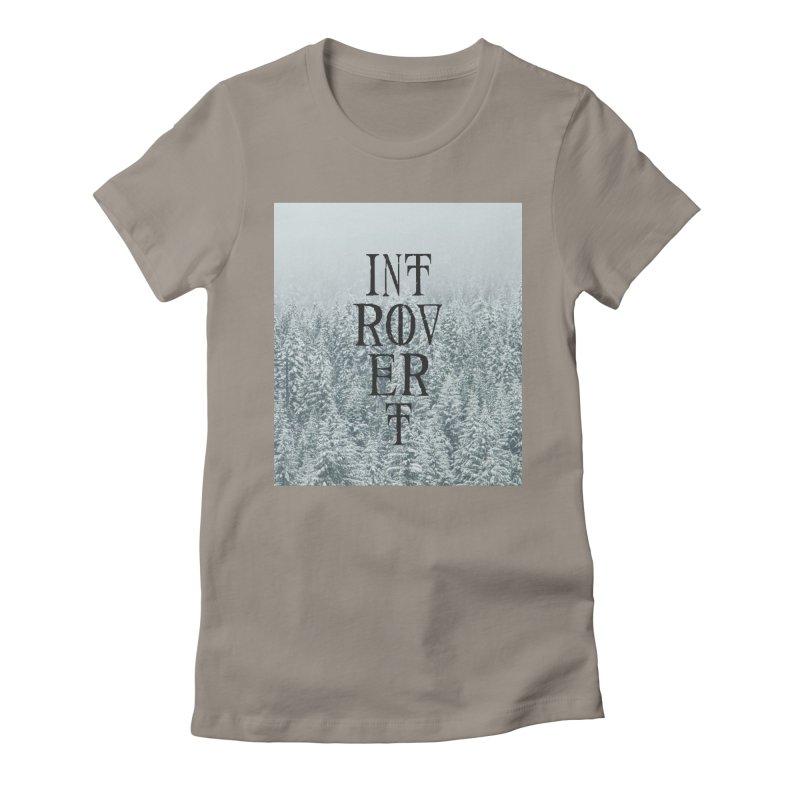 Introvert Women's T-Shirt by True To My Wyrd's Artist Shop