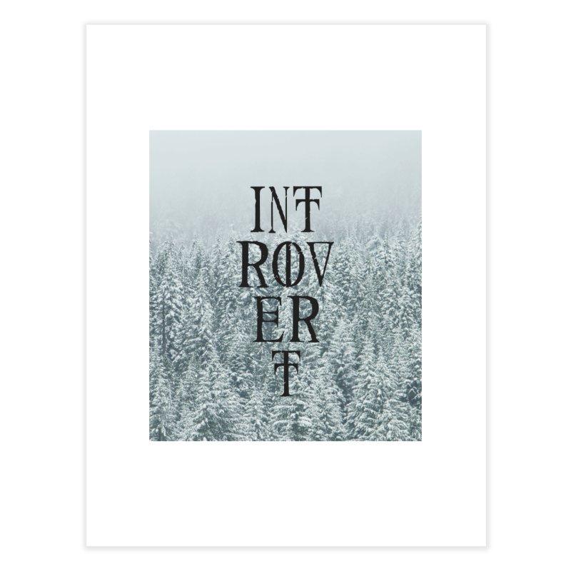 Introvert Home Fine Art Print by True To My Wyrd's Artist Shop