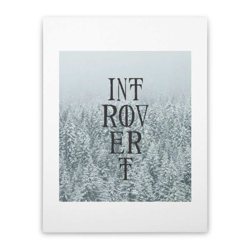 Introvert Home Stretched Canvas by True To My Wyrd's Artist Shop