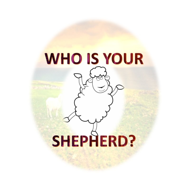 Who is your Shepherd?   by XBOP