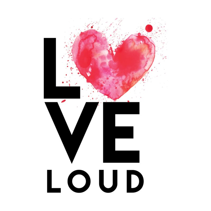 Love Loud 2017 by XBOP