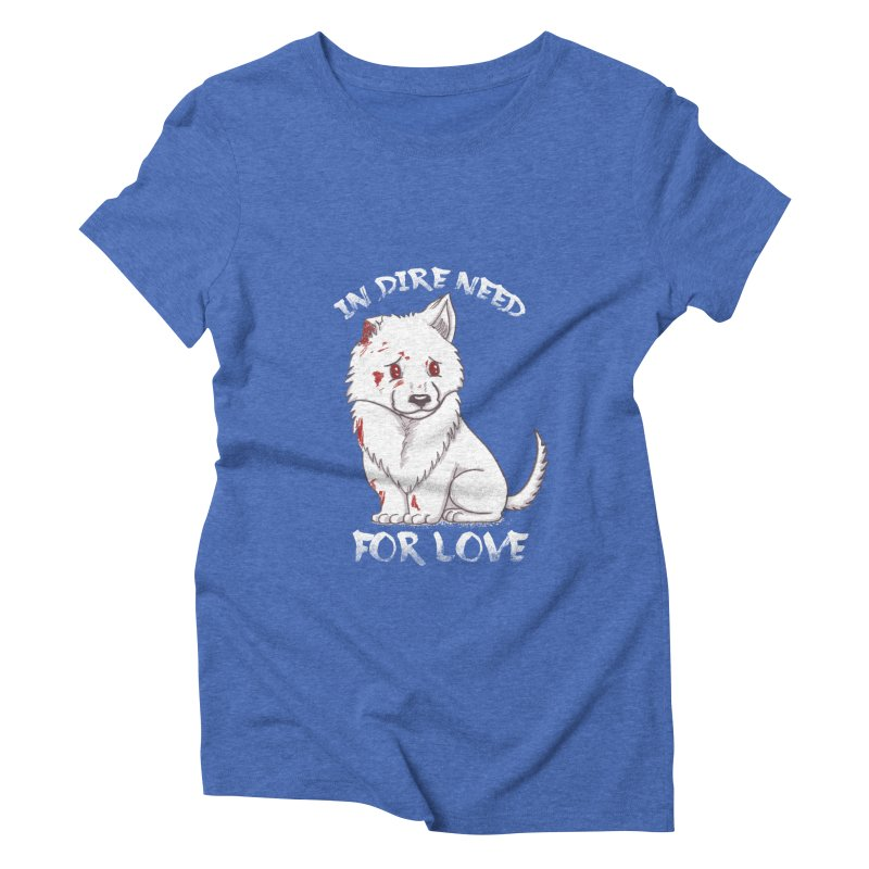 In dire need of love Women's Triblend T-Shirt by xiaobaosg