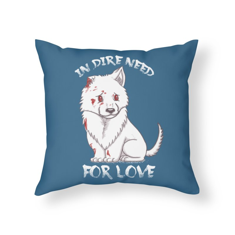 In dire need of love Home Throw Pillow by xiaobaosg
