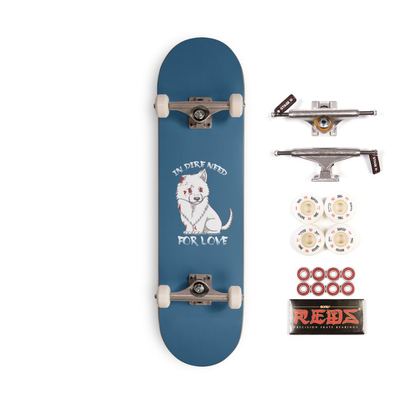 In dire need of love Accessories Complete - Pro Skateboard by xiaobaosg